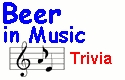 Beer in Music Trivia